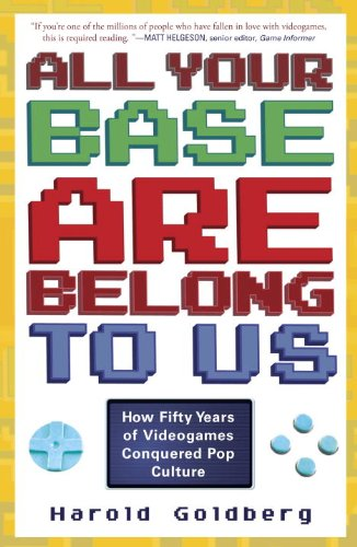 Harold Goldberg - All Your Base Are Belong to Us