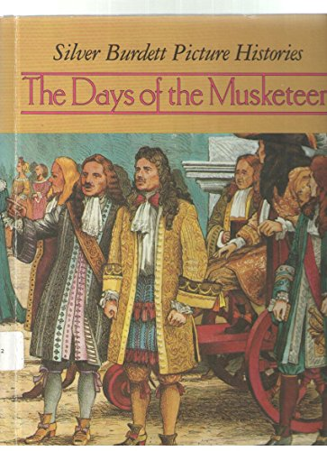 The Days of the Musketeers (Silver Burdett Picture Histories)