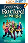 Boys Who Rocked the World: Heroes fro...