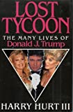 The Lost Tycoon: The Rise and Demise of Donald J. Trump (5555665423) by Hurt, Harvey