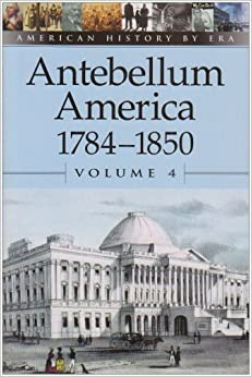 """antebellum period in america essay Southern and northern america during antebellum introduction antebellum period is the history immediately before the civil war """"before (ante) war (bellum) meaning the entire period of us civil war history that goes from 1750-1789."""