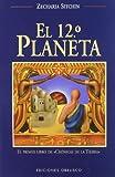El Duodecimo Planeta (Cronicas de la Tierra, 1) (8477208603) by Sitchin, Zecharia