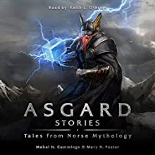 Asgard Stories: Tales from Norse Mythology Audiobook by Mary H. Foster, Mable H. Cummings Narrated by Keith O'Brien