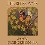 The Deerslayer | James Fenimore Cooper