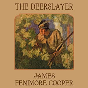 The Deerslayer | [James Fenimore Cooper]