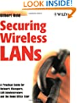 Securing Wireless LANs: A Practical G...