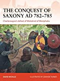 The Conquest of Saxony AD 782-785: Charlemagne's defeat of Widukind of Westphalia (Campaign)