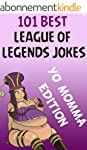 League Of Legends: 101 Best League Of...
