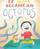 img - for If Mom Became an Octopus book / textbook / text book
