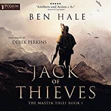 Jack of Thieves: The Master Thief, Book 1 Audiobook by Ben Hale Narrated by Derek Perkins