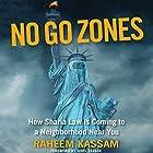 No Go Zones: How Sharia Law Is Coming to a Neighborhood Near You Hörbuch von Raheem Kassam Gesprochen von: Ruairi Carter