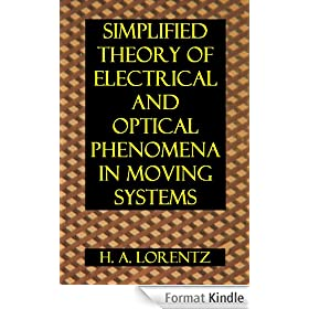 Simplified Theory of Electrical and Optical Phenomena in Moving Systems (Proceedings of the Section of Sciences Book 1) (English Edition)
