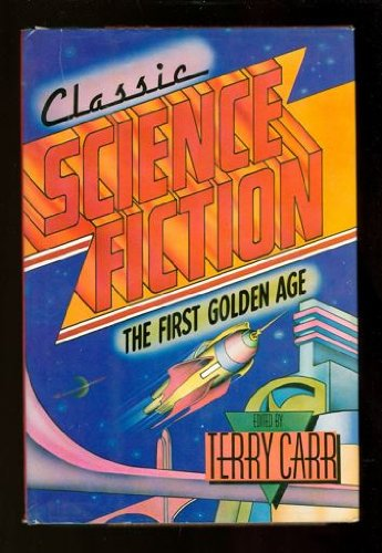 Classic Science Fiction: The First Golden Age PDF