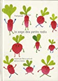 "Afficher ""La saga des petits radis"""