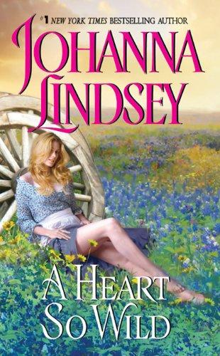 A Heart So Wild (Straton Family) by Johanna Lindsey