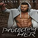 Protecting Her Audiobook by Alexis Noelle Narrated by Elizabeth Redmond