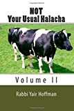 Not Your Usual Halacha Volume II: Volume 2