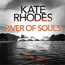River of Souls Audiobook by Kate Rhodes Narrated by Charlotte Strevens