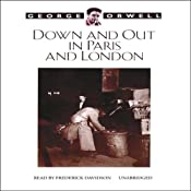 Down and Out in Paris and London | [George Orwell]