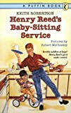 Henry Reed's Baby-Sitting Service (Turtleback School & Library Binding Edition) (0785750525) by Robertson, Keith