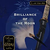 Brilliance of the Moon: Tales of the Otori, Book Three | Lian Hearn