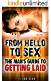 From Hello to Sex: The Man's Guide to Getting Laid