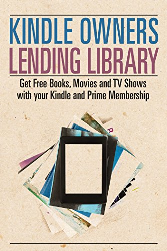 Kindle Owners Lending Library: Get Free Books, Movies and TV Shows with your Kindle and Prime Membership (Kindle Owners Lending Library & Prime) (Kindle Owners Lending compare prices)