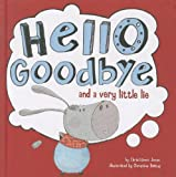 img - for Hello, Goodbye, and a Very Little Lie (Little Boost) book / textbook / text book