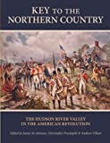 Key to the Northern Country: The Hudson River Valley in the American Revolution (SUNY series, An American Region: Studies in the Hudson Valley)