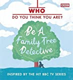 Who Do You Think You Are? Be a Family Tree Detective