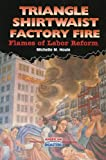 img - for Triangle Shirtwaist Factory Fire: Flames of Labor Reform (American Disasters) book / textbook / text book