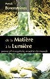 De la Mati�re � la Lumi�re: pierre philosophale, mod�le du monde