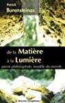 De la Mati�re � la Lumi�re: pierre ph...