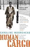 Human Cargo (0099492873) by Moorehead, Caroline