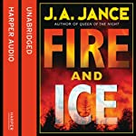 Fire and Ice: A Beaumont and Brady Novel (       UNABRIDGED) by J. A. Jance Narrated by Hjillary Huber, Erik Davies