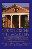Indigenizing the Academy: Transforming Scholarship and Empowering Communities (Contemporary Indigenous Issues)