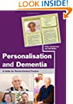 Personalisation and Dementia: A Guide...
