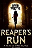 Reaper's Run (Plague Wars Series Book 1)
