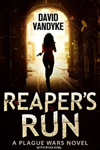 Reaper's Run: An Apocalyptic Action-adventure Technothriller by David VanDyke ebook deal