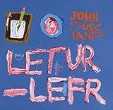 John Frusciante Letur-Lefr