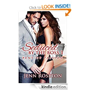 Seduced By The Boss 1: Pent-Up Passion