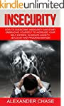Insecurity: How To Overcome Insecurit...