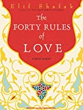Elif Shafak The Forty Rules of Love: A Novel of Rumi