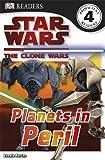 DK Star Wars Clone Wars Planets in Peril (DK Readers Level 4)