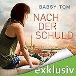 Nach der Schuld | Babsy Tom