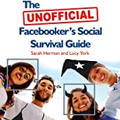 The UNOFFICIAL Facebooker's Social Survival Guide | [Sarah Herman, Lucy York]