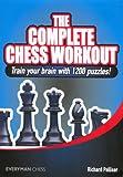 The Complete Chess Workout - Richard Palliser