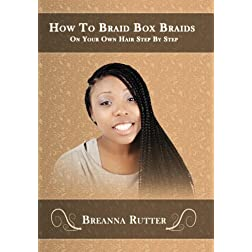 How To Braid Box Braids On Your Own Hair Step By Step