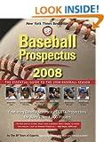 Baseball Prospectus 2008: The Essential Guide to the 2008 Baseball Season