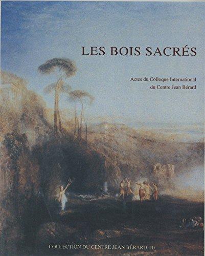 Les bois sacrés: Actes du Colloque International (Naples 1989) francais